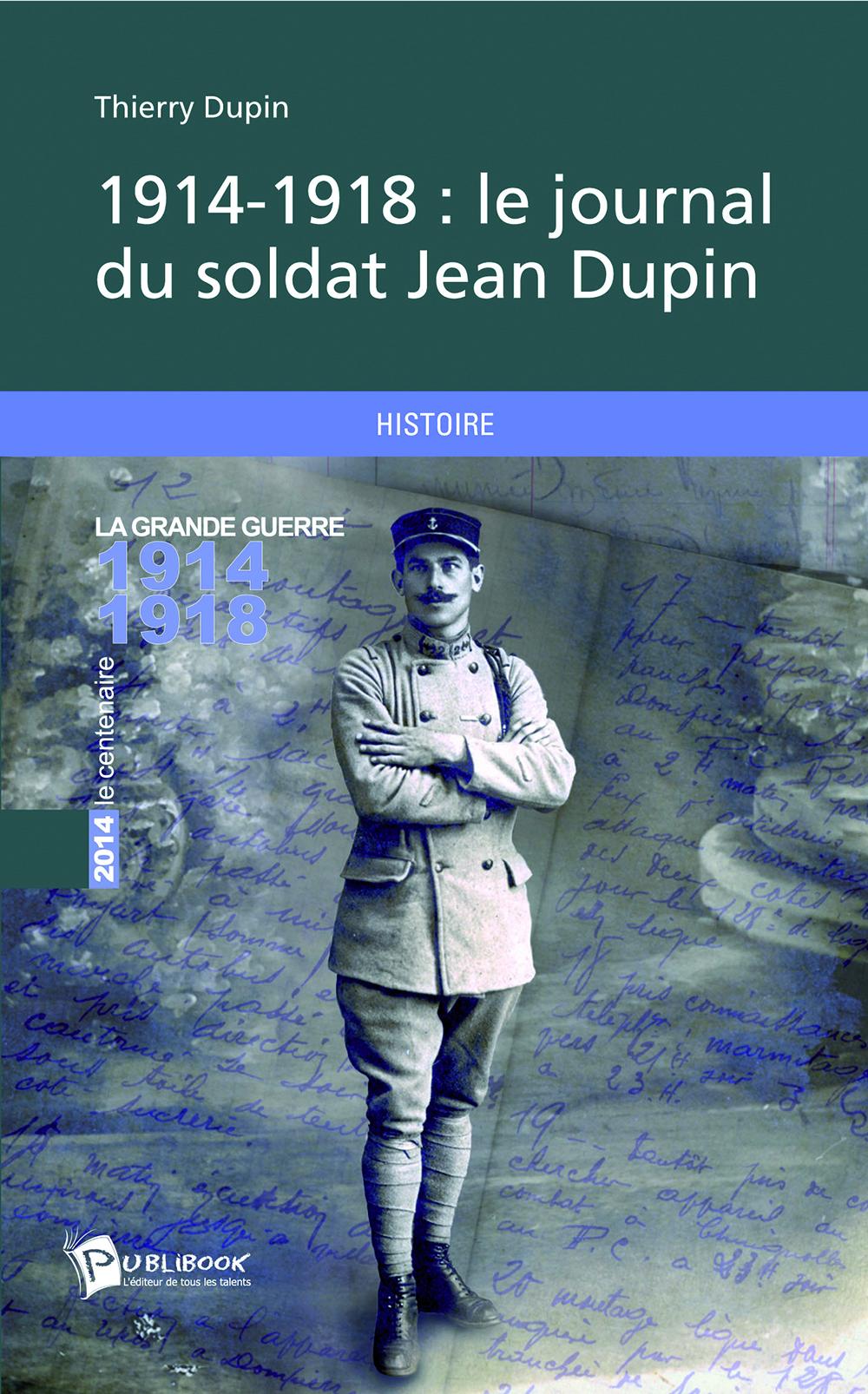 1914-1918 :  le journal du soldat Jean Dupin